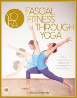 Fascial Fitness through Yoga by Katharina Brinkmann