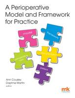 A Perioperative Model and Framework for Practice by Ann Cousley, Daphne Martin