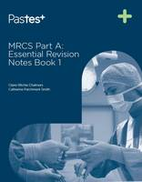 MRCS Part A: Essential Revision Notes by Catherine Parchment-Smith, Claire Ritchie Chalmers