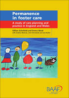 Permanence in Foster Care by Gillian Schofield, Emma Ward