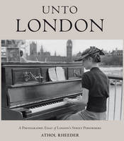 Unto London A Photographic Essay of London's Street Performers by Athol Rheeder