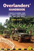Overlanders' Handbook A Route & Planning Guide: Asia, Africa, Latin America - Car, 4WD, Van, Truck by