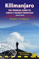 Kilimanjaro The Trekking Guide to Africa's Highest Mountain, also includes Mount Meru & guides to Arusha, Moshi, Marangu, Nairobi & Dar es Salaam by