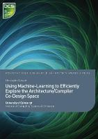 Using Machine-Learning to Efficiently Explore the Architecture/Compiler Co-Design Space by Dr. Christophe Dubach