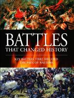 Battles That Changed History Key Battles That Decided The Fate Of Nations by Martin J. Dougherty