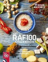 RAF100 Cookbook 100 Recipes, 100 Countries, 100 Years by Jon Pullen