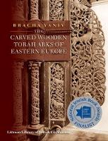 The Carved Wooden Torah Arks of Eastern Europe by Bracha Yaniv