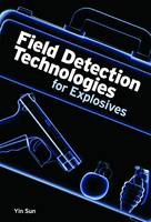 Field Detection Technologies for Explosives by Yin Sun