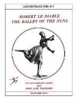 Robert Le Diable The Ballet of the Nuns by Ann Hutchinson Guest, Knud Arne Jurgensen