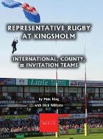 Representative Rugby at Gloucester International, County, & Invitation Teams by Malc King, Dick Williams