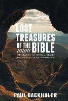 Lost Treasures of the Bible Exploration and Pictorial Travel Adventure of Biblical Archaeology by Paul Backholer