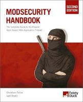 Modsecurity Handbook The Complete Guide to the Popular Open Source Web Application Firewall by Christian Folini, Ivan Ristic