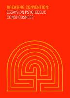 Breaking Convention Essays on Psychedelic Consciousness by David Luke, Dave King