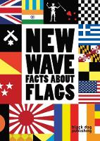 New Wave Facts About Flags by Libby Waite