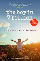 The Boy in 7 Billion A true Story of love, courage and hope by Callie Blackwell, Karen Hockney