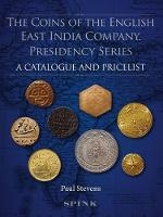 The Coins of the English East India Company by Paul Stevens