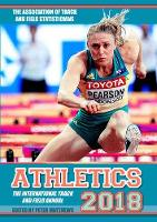 Athletics 2018 The International Track and Field Annual by Peter Matthews