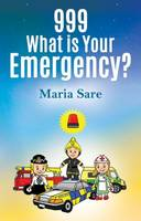 999: What is Your Emergency? by Maria Sare