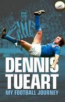 Dennis Tueart by Dennis Tueart
