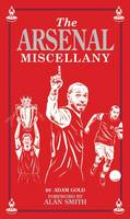 Arsenal Miscellany by Adam Gold