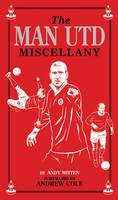 Man Utd Miscellany by Andy Mitten