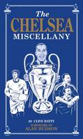 Chelsea Miscellany by Clive Batty
