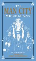 Man City Miscellany by Andy Buckley