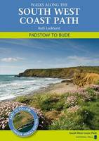 Padstow to Bude Walks Along the South West Coastpath by Ruth Luckhurst