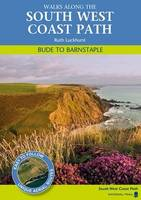 Bude to Barnstaple Walks Along the South West Coastpath by Ruth Luckhurst