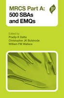 MRCS Part A: 500 SBAs and EMQs by Pradip K. Datta