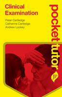 Pocket Tutor Clinical Examination by Peter Cartledge, Catherine Cartledge, Andrew Lockey