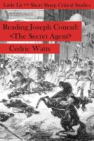 Reading Joseph Conrad The Secret Agent by Prof. Cedric, M.A., Ph.D. Watts
