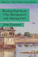 Reading Paul Scott The Raj Quartet and Staying on by John Lennard