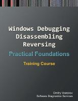 Practical Foundations of Windows Debugging, Disassembling, Reversing Training Course by Dmitry Vostokov, Software Diagnostics Services