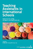 Teaching Assistants in International Schools More than cutting, sticking and washing up paint pots! by Estelle Tarry