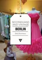 Secondhand & Vintage Berlin by Delia Dumitrescu