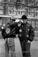 In the Eighties Portraits from Another Time by Derek Ridgers