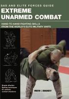 Extreme Unarmed Combat by Martin J. Dougherty