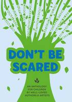 Don't be Scared An Anthology for Children by Well-Loved Authors and Artists by
