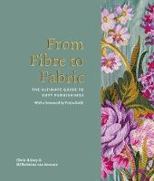 From Fibre to Fabric The Ultimate Guide to Soft Furnishings by Chris Halsey, Tricia Guild, Wilhelmine van Aerssen