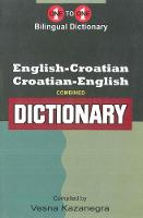 English-Croatian & Croatian-English One-to-One Dictionary by Vesna Kazanegra