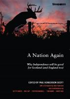 A Nation Again Why Independence will be Good for Scotland (and England too) by Betty Davis, Neil Kay, Stephen Maxwell