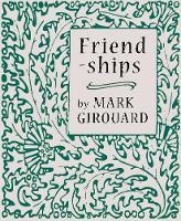 Friendships by Mark Girouard