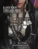 Eastern Treasures Ottoman Oman Yemen and Turkoman Jewellery by