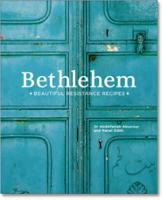 Bethlehem Beautiful Resistance Recipes by