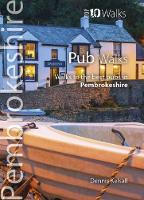 Pub Walks Pembrokeshire Walks to the best pubs in Pembrokeshire by Dennis Kelsall