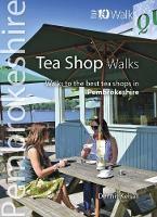 Tea Shop Walks Walks to the best tea shops in Pembrokeshire by Dennis Kelsall