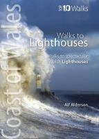 Walks to Lighthouses Walks to the most spectacular lighthouses in Wales by Alf Anderson