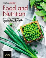 WJEC GCSE Food and Nutrition Student Book by Fiona Dowling, Victoria Ellis, Jayne Hill, Bethan Jones