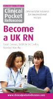 Clinical Pocket Reference Become a UK RN by Sarah Connor